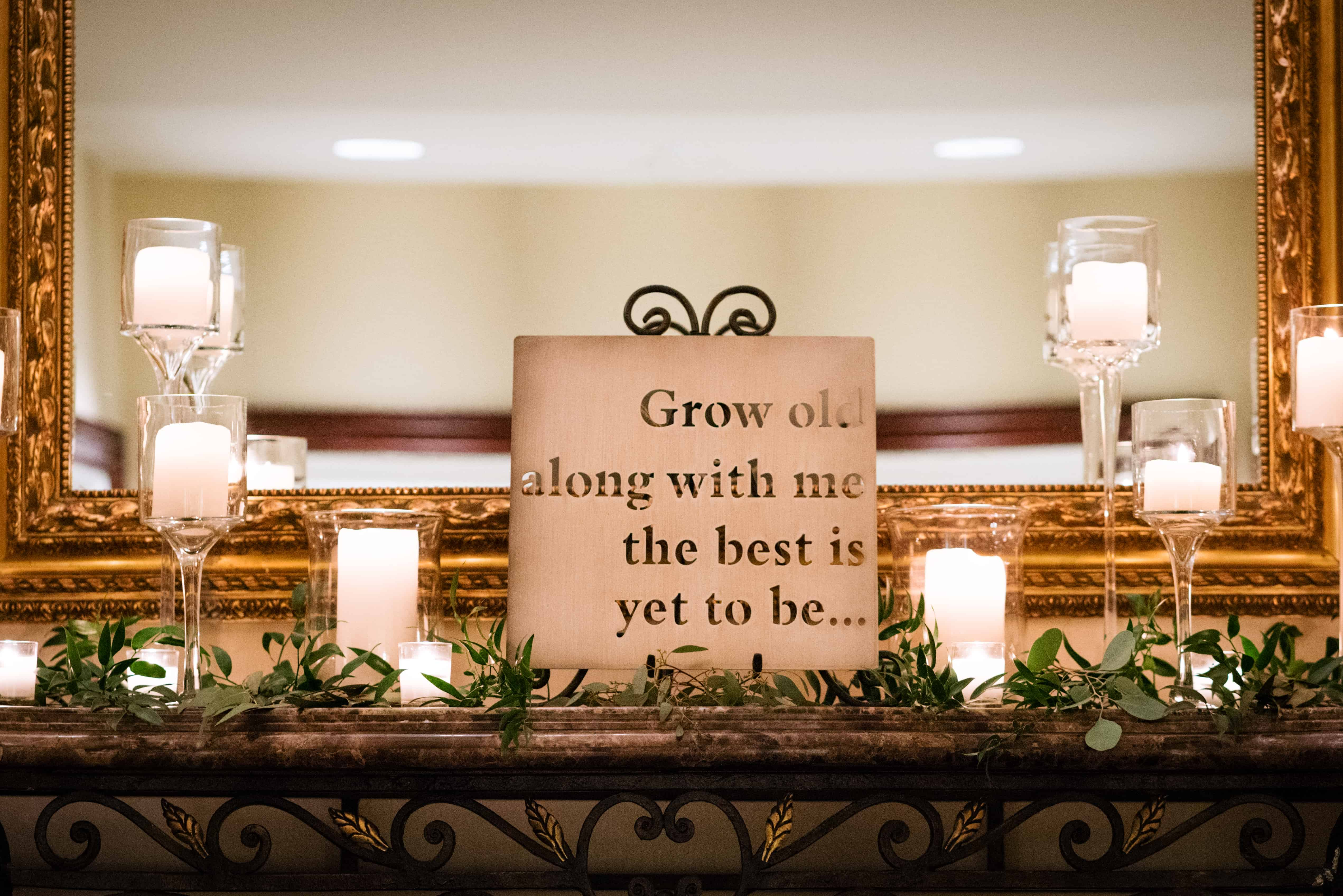 Grow old along with me, the best is yet to be sign at Nassau Inn Princeton NJ wedding